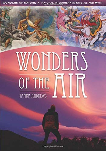 9781591581055: Wonders of the Air (Wonders of Nature: Natural Phenomena in Science and Myth)