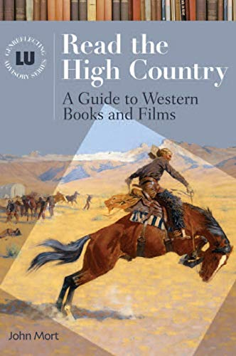 9781591581345: Read the High Country: A Guide to Western Books and Films (Genreflecting Advisory Series)