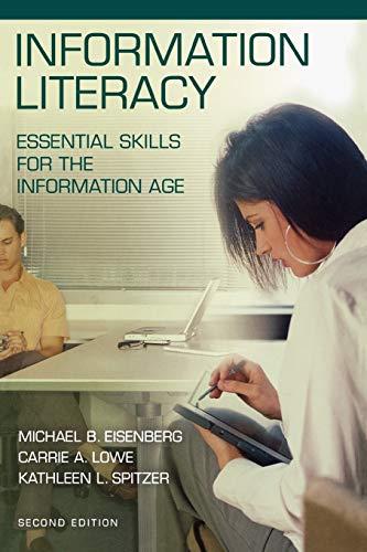 Information Literacy: Essential Skills for the Information: Michael B. Eisenberg,