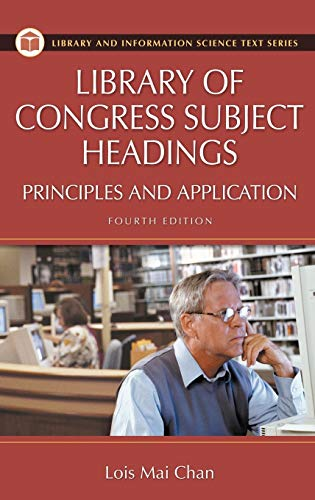 9781591581543: Library of Congress Subject Headings: Principles and Application, 4th Edition (Library & Information Science Text)