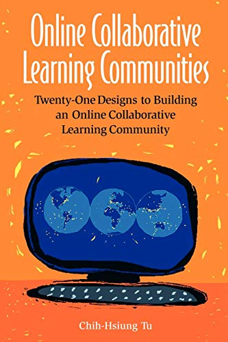 9781591581550: Online Collaborative Learning Communities: Twenty-One Designs to Building an Online Collaborative Learning Community