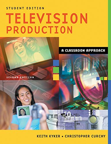 9781591581598: Television Production: A Classroom Approach, Student Edition, 2nd Edition