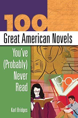 9781591581659: 100 Great American Novels You've (Probably) Never Read