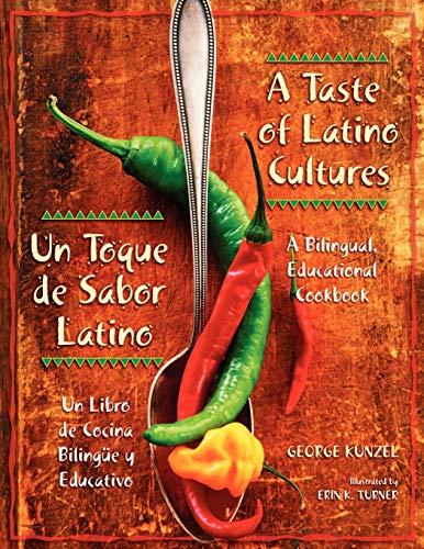 9781591581789: A Taste of Latino Cultures: Un Toque de Sabor Latino: A Bilingual, Educational Cookbook: Un Libro de Cocina Bilingüe y Educativo