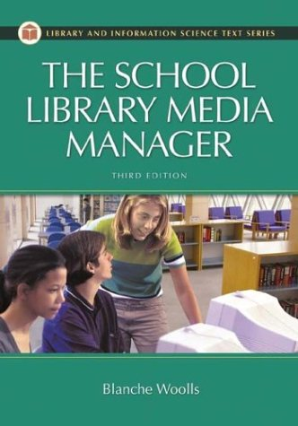 9781591581826: The School Library Media Manager, 3rd Edition (Library Science Text Series)