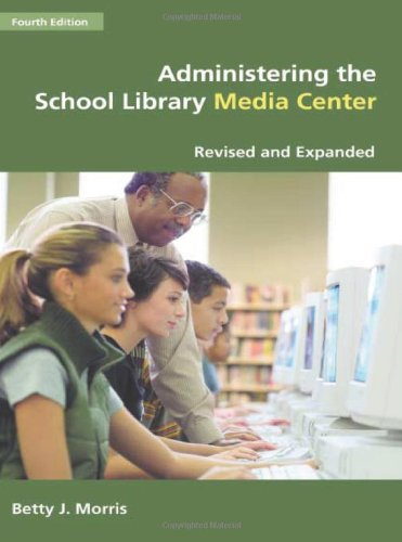 9781591581833: Administering the School Library Media Center, 4th Edition