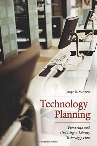 9781591581901: Technology Planning: Preparing and Updating a Library Technology Plan