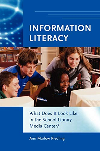 9781591582014: Information Literacy: What Does It Look Like in the School Library Media Center?