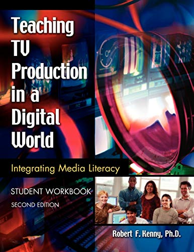9781591582045: Teaching TV Production in a Digital World: Integrating Media Literacy, Student Workbook, 2nd Edition