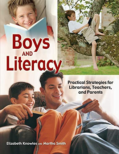 9781591582120: Boys and Literacy: Practical Strategies for Librarians, Teachers, and Parents