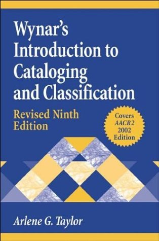 9781591582137: Wynar's Introduction to Cataloging and Classification, 9th Edition (Library and Information Science Text Series)