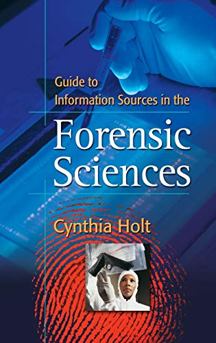 Guide to Information Sources in the Forensic: Cynthia Holt