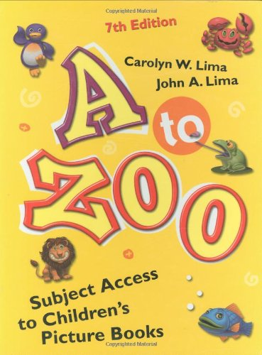 9781591582328: A to Zoo: Subject Access to Children's Picture Books, 7th Edition (Children's and Young Adult Literature Reference)
