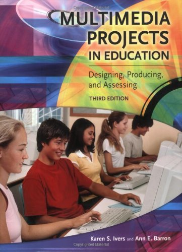 9781591582496: Multimedia Projects in Education: Designing, Producing, and Assessing, 3rd Edition