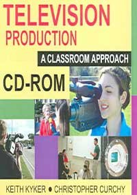 9781591582670: Television Production: A Classroom Approach, CD-ROM, 2nd Edition