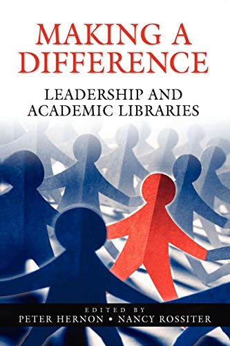 9781591582915: Making a Difference: Leadership and Academic Libraries