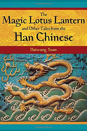 9781591582946: The Magic Lotus Lantern and Other Tales from the Han Chinese (World Folklore)