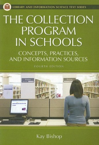 9781591583608: The Collection Program in Schools: Concepts, Practices, and Information Sources, 4th Edition (Library and Information Science Text Series)
