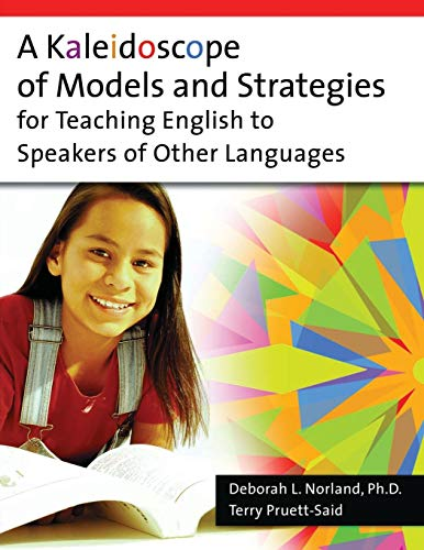 A Kaleidoscope of Models and Strategies for: Norland Ph.D., Deborah,
