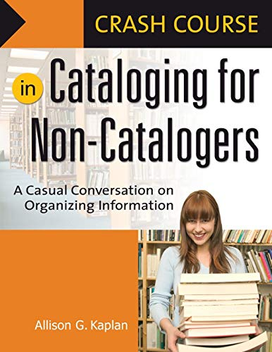9781591584018: Crash Course in Cataloging for Non-Catalogers: A Casual Conversation on Organizing Information