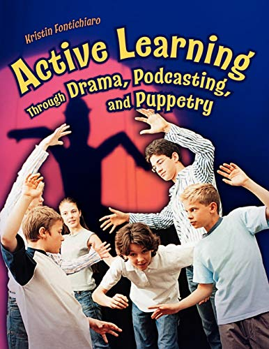 9781591584025: Active Learning Through Drama, Podcasting, and Puppetry