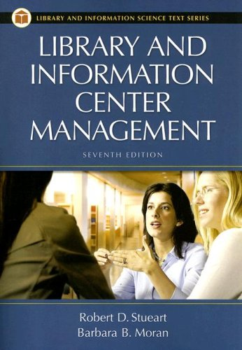 9781591584063: Library and Information Center Management, 7th Edition (Library and Information Science Text Series)