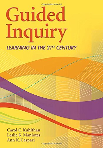 Guided Inquiry: Learning in the 21st Century (Libraries Unlimited Guided Inquiry): Maniotes, Leslie...