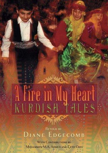 9781591584377: A Fire in My Heart: Kurdish Tales (World Folklore)