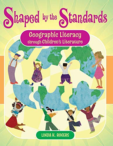 9781591584629: Shaped by the Standards: Geographic Literacy Through Children's Literature