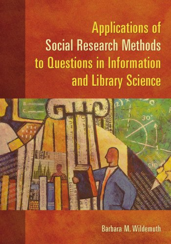 9781591585039: Applications of Social Research Methods to Questions in Information and Library Science