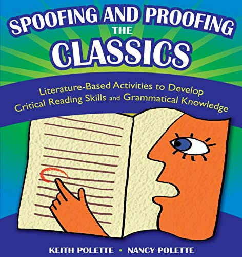 9781591585183: Spoofing and Proofing the Classics: Literature-Based Activities to Develop Critical Reading Skills and Grammatical Knowledge