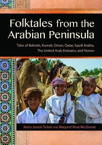 9781591585299: Folktales from the Arabian Peninsula: Tales of Bahrain, Kuwait, Oman, Qatar, Saudi Arabia, The United Arab Emirates, and Yemen (World Folklore)