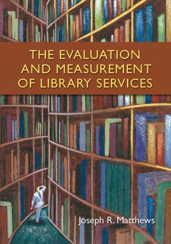 9781591585329: The Evaluation and Measurement of Library Services