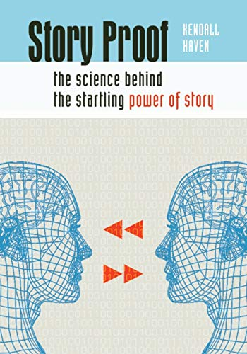 9781591585466: Story Proof: The Science Behind the Startling Power of Story