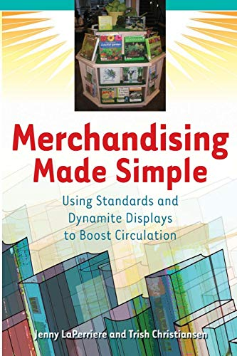 9781591585619: Merchandising Made Simple: Using Standards and Dynamite Displays to Boost Circulation