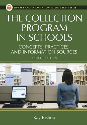 9781591585831: The Collection Program in Schools: Concepts, Practices, and Information Sources, 4th Edition (Library Science Text Series)