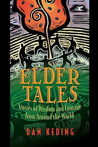9781591585947: Elder Tales: Stories of Wisdom and Courage from Around the World