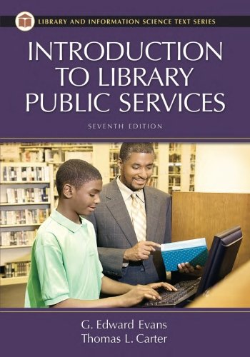Introduction to Library Public Services, 7th Edition: Carter, Thomas L.;