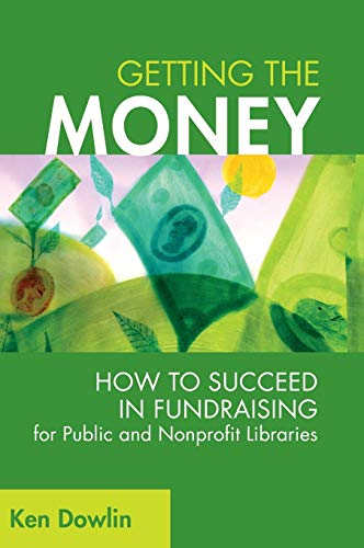 9781591585978: Getting the Money: How to Succeed in Fundraising for Public and Nonprofit Libraries