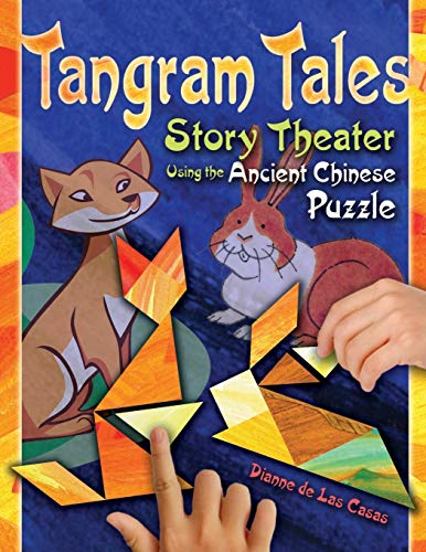 9781591586524: Tangram Tales: Story Theater Using the Ancient Chinese Puzzle
