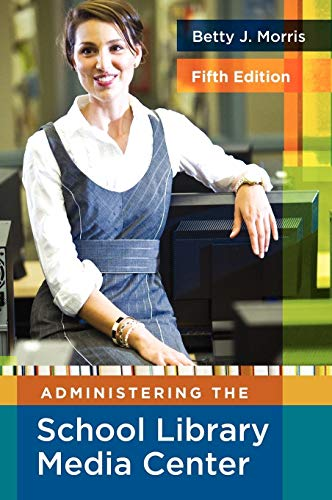9781591586852: Administering the School Library Media Center, 5th Edition (Library and Information Science Text)