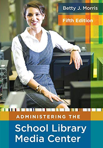 9781591586890: Administering the School Library Media Center:5th Edition