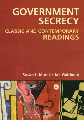 9781591586906: Government Secrecy: Classic and Contemporary Readings