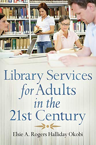 9781591587057: Library Services for Adults in the 21st Century