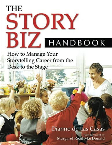 9781591587309: The Story Biz Handbook: How to Manage Your Storytelling Career from the Desk to the Stage