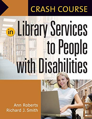 Crash Course in Library Services to People with Disabilities (1591587670) by Ann Roberts; Richard J. Smith