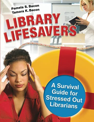 9781591587682: Library Lifesavers: A Survival Guide for Stressed Out Librarians