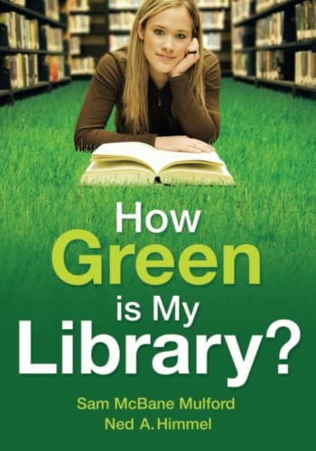 9781591587804: How Green is My Library?
