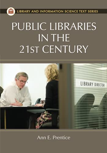 9781591588535: Public Libraries in the 21st Century (Library and Information Science Text Series)