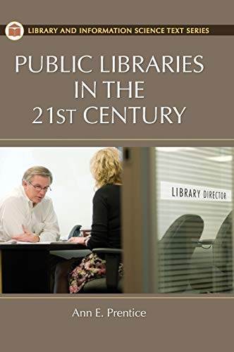 9781591588542: Public Libraries in the 21st Century (Library and Information Science Text Series)